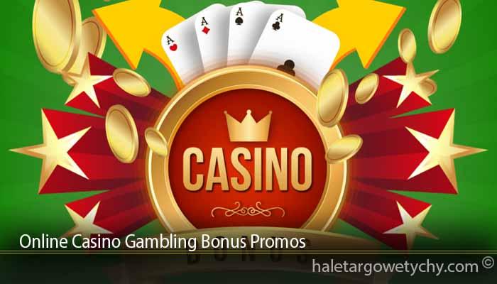 Online Casino Gambling Bonus Promos